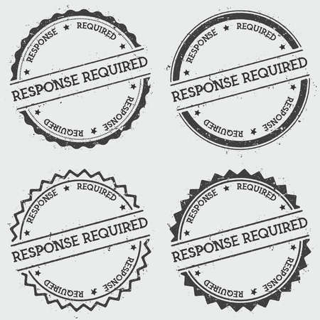 response time: Response required insignia stamp isolated on white background. Grunge round hipster seal with text, ink texture and splatter and blots, vector illustration.