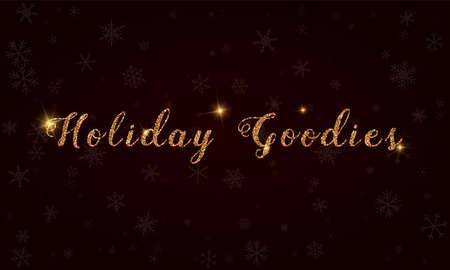 Holiday Goodies. Golden glitter hand lettering greeting card. Luxurious design element, vector illustration. Ilustração