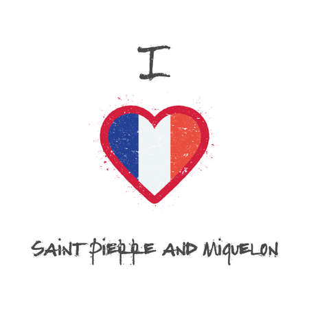 I love Saint Pierre And Miquelon t-shirt design. French flag in the shape of heart on white background. Grunge vector illustration.