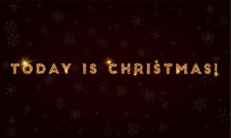 Today is christmas!. Golden glitter greeting card. Luxurious design element, vector illustration. Illustration