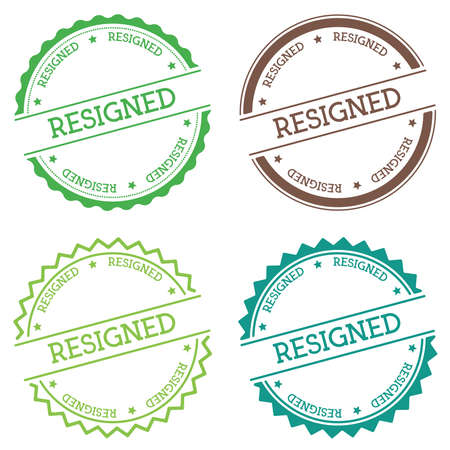 Resigned badge isolated on white background. Flat style round label with text. Circular emblem vector illustration. Illustration