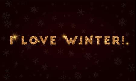 I love winter!. Golden glitter greeting card. Luxurious design element, vector illustration. 일러스트