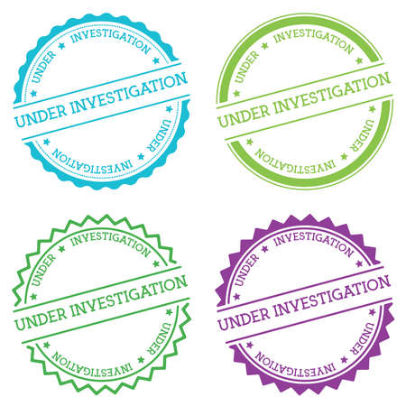 Under Investigation badge isolated on white background. Flat style round label with text. Circular emblem vector illustration.