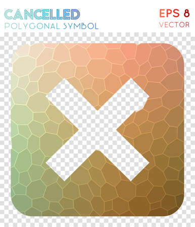 Cancelled polygonal symbol. Adorable mosaic style symbol. Brilliant low poly style. Modern design. Cancelled icon for infographics or presentation.