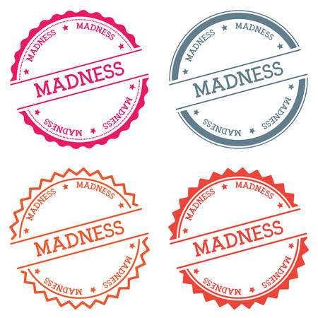 Madness badge isolated on white background. Flat style round label with text. Circular emblem vector illustration. Vectores