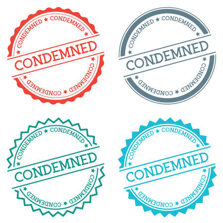 Condemned badge isolated on white background. Flat style round label with text. Circular emblem vector illustration.