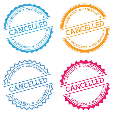Cancelled badge isolated on white background. Flat style round label with text. Circular emblem vector illustration. Illustration
