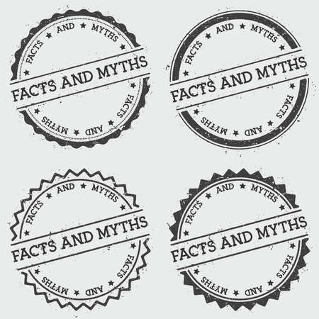Facts and myths insignia stamp isolated on white background. Grunge round hipster seal with text, ink texture and splatter and blots, vector illustration.