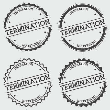 Termination insignia stamp isolated on white background. Grunge round hipster seal with text, ink texture and splatter and blots, vector illustration. Vektorgrafik
