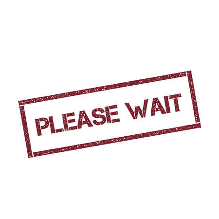 Please wait rectangular stamp. Textured red seal with text isolated on white background, vector illustration.
