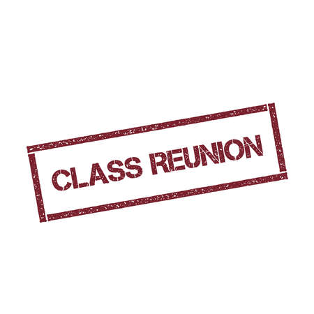 Class reunion rectangular stamp. Textured red seal with text isolated on white background, vector illustration.