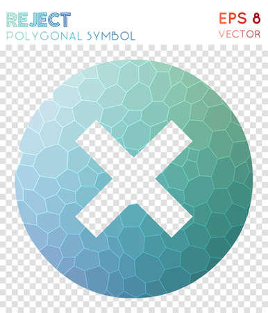 Reject polygonal symbol. Adorable mosaic style symbol. Astonishing low poly style. Modern design. Reject icon for infographics or presentation.