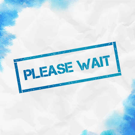 Please wait rectangular stamp. Textured turquoise seal with text, watercolor style. Vector illustration.
