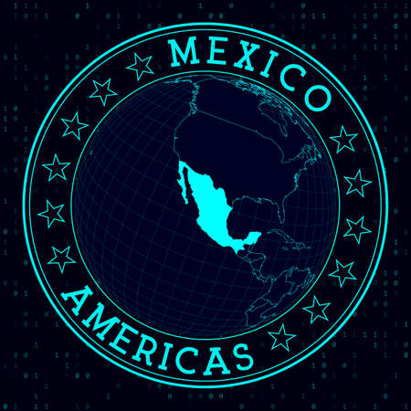 Mexico round sign. Futuristic satelite view of the world centered to Mexico. Country badge with map, round text and binary background. Creative vector illustration.