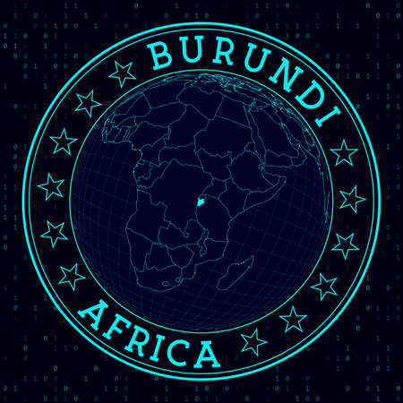 Burundi round sign. Futuristic satelite view of the world centered to Burundi. Country badge with map, round text and binary background. Cool vector illustration.