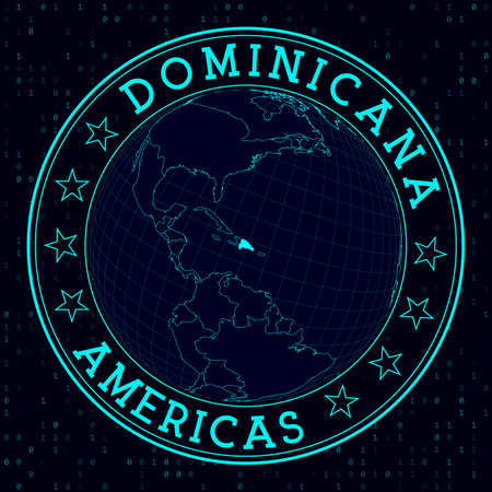 Dominicana round sign. Futuristic satelite view of the world centered to Dominicana. Country badge with map, round text and binary background. Vibrant vector illustration.