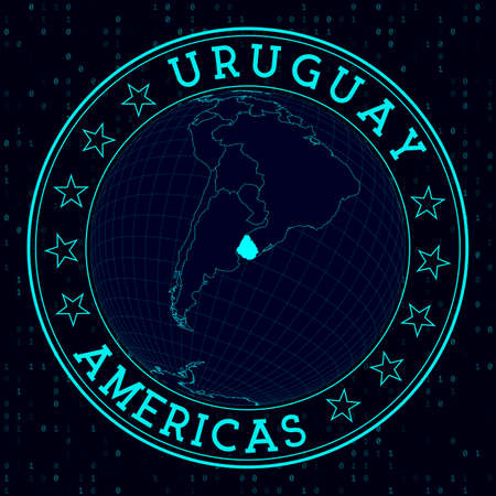 Uruguay round sign. Futuristic satelite view of the world centered to Uruguay. Country badge with map, round text and binary background. Cool vector illustration.