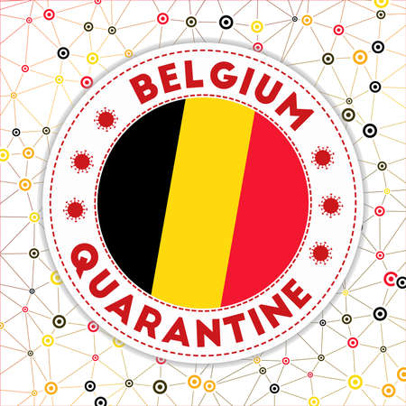 Quarantine in Belgium sign. Round badge with flag of Belgium. Country lockdown emblem with title and virus signs. Vector illustration.
