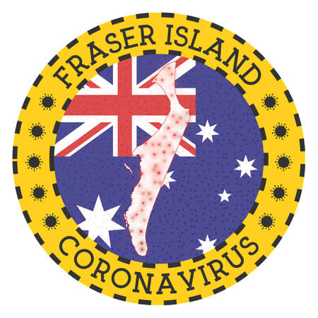 Coronavirus in Fraser Island sign. Round badge with shape of Fraser Island. Yellow island lock down emblem with title and virus signs. Vector illustration. Illustration