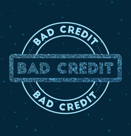 Bad Credit. Glowing round badge. Network style geometric Bad Credit stamp in space. Vector illustration.