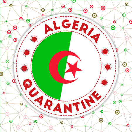 Quarantine in Algeria sign. Round badge with flag of Algeria. Country lockdown emblem with title and virus signs. Vector illustration.