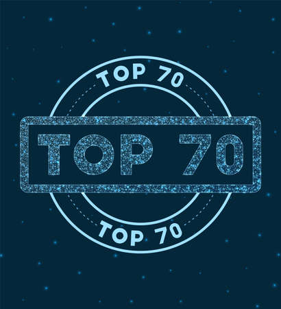 Top 70. Glowing round badge. Network style geometric top 70 stamp in space. Vector illustration.