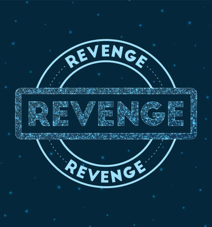 Revenge. Glowing round badge. Network style geometric revenge stamp in space. Vector illustration.