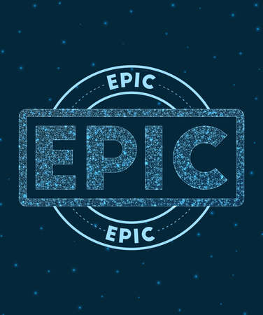 Epic. Glowing round badge. Network style geometric epic stamp in space. Vector illustration.