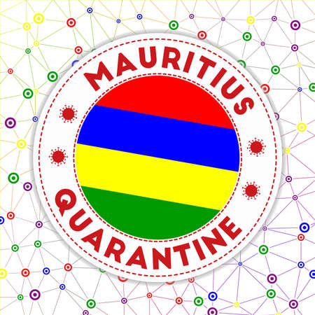 Quarantine in Mauritius sign. Round badge with flag of Mauritius. Country lockdown emblem with title and virus signs. Vector illustration.