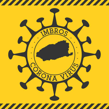Corona virus in Imbros sign. Round badge with shape of virus and Imbros map. Yellow island epidemy lock down stamp. Vector illustration.