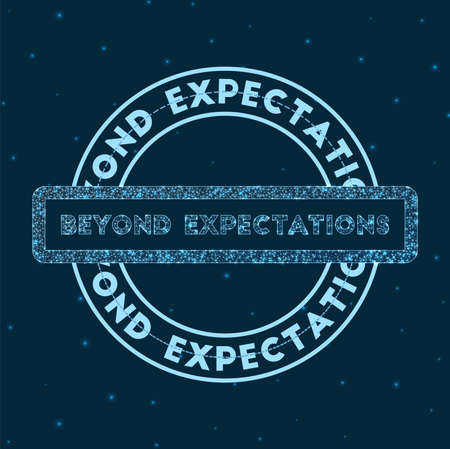 Beyond expectations. Glowing round badge. Network style geometric beyond expectations stamp in space. Vector illustration. 向量圖像
