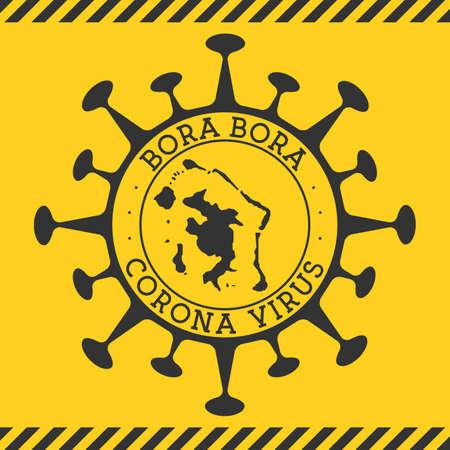 Corona virus in Bora Bora sign. Round badge with shape of virus and Bora Bora map. Yellow island epidemy lock down stamp. Vector illustration.