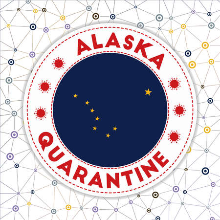 Quarantine in Alaska sign. Round badge with flag of Alaska. Us state lockdown emblem with title and virus signs. Vector illustration.