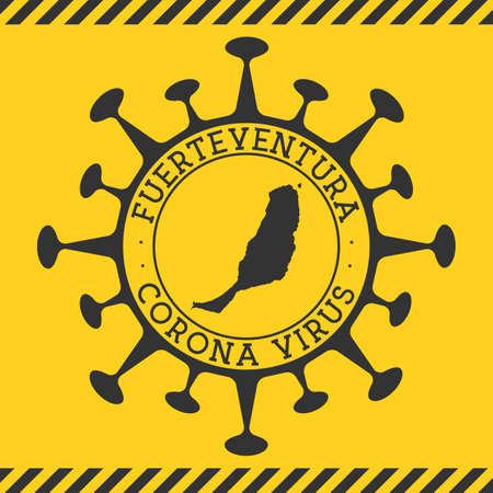 Corona virus in Fuerteventura sign. Round badge with shape of virus and Fuerteventura map. Yellow island epidemy lock down stamp. Vector illustration.