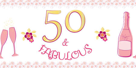 Fifty and fabulous vector border. Girly banner with text, Champagne bottles, fizzing glasses, flowers on white backdrop with prosecco bubble edging. Elegant design for milestone birthday celebration.