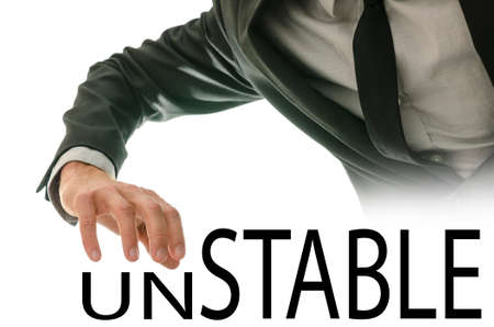 steadiness: Changing word Unstable into Stable by pushing away letters un.