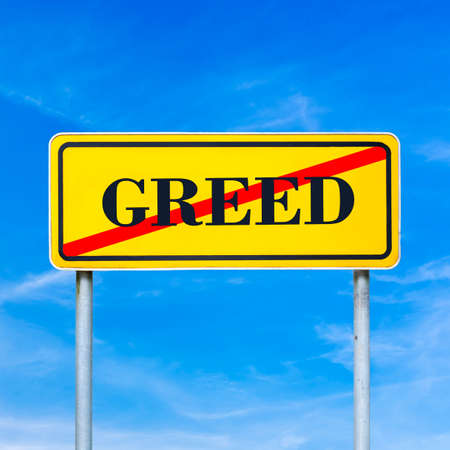 greediness: Yellow traffic sign prohibiting greed with the word