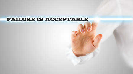 acceptable: Motivational Image of Hand Touching Failure is Acceptable Statement on Touch Screen.
