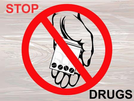 Concetto senza droghe. Rifiuta le compresse. La mano dà la droga. Vettore su fondo in legno. Segnale di divieto. Manifesto.
