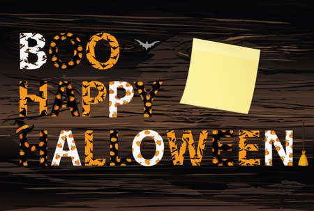 Boo Happy Halloween lettering. Vector on wooden back. Words for invitations to a party or greeting card.  Witch hat pattern and a bat and broom. Yellow sheet of paper for notes. Sticker. Illustration