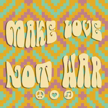 hacer el amor: Haz el amor y no la guerra dise�o
