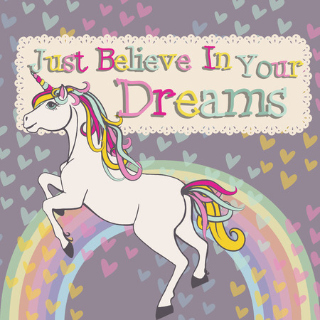 cartoon rainbow: Unicorn believe in your dreams vector Illustration