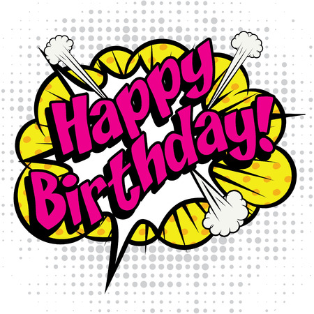 happy birthday text: Pop Art comics icon Happy Birthday!