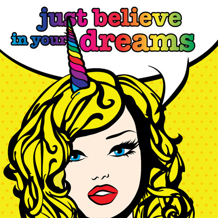 your: Pop art woman with just believe in your dreams typography