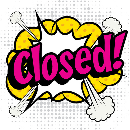 is closed: Pop art closed text