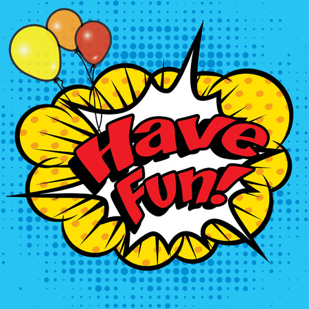 have fun: Pop art comics icon have fun text
