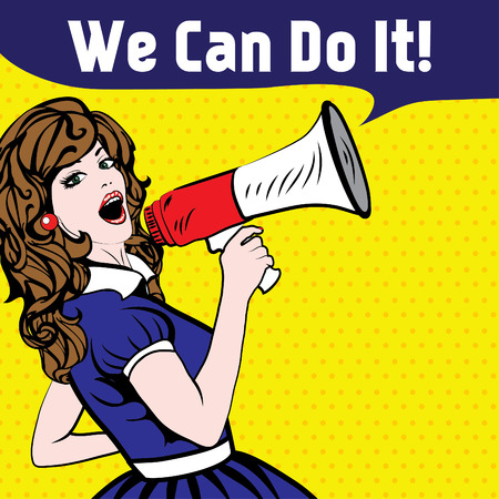 Pop Art Woman with Megaphone saying We Can Do It!