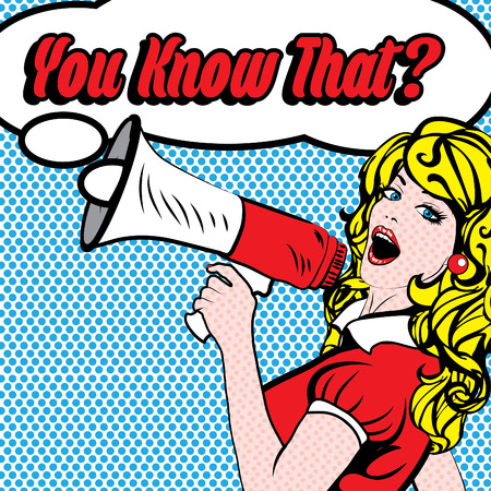 thinking of you: Pop Art Woman with Megaphone thinking You Know That Illustration