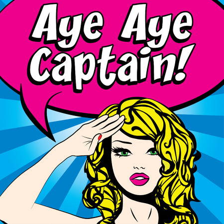 Pop art woman saluted with aye aye captain typography