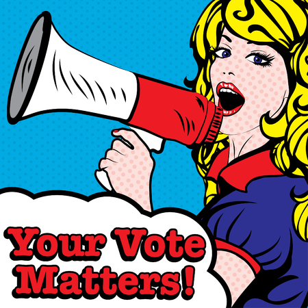 matters: Pop art woman with megaphone and your vote matters typography